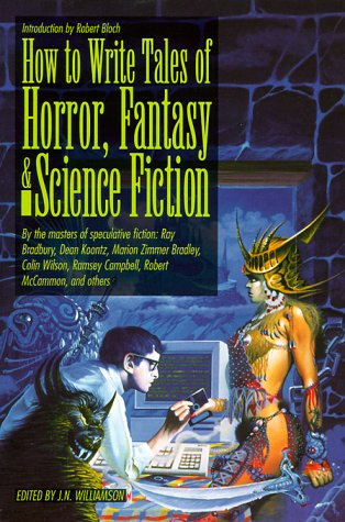 How to Write Tales of Horror, Fantasy and Science Fiction - J. N. Williamson