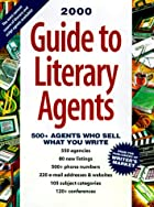 Guide to Literary Agents, 2000: 500 Agents Who Sell What You Write ...