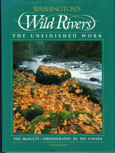 Washington's Wild Rivers: The Unfinished Work, McNulty, Tim