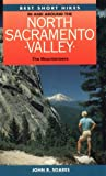 Best Short Hikes in and Around the Northern Sacramento Valley (Short Hikes in California Series)