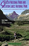 Canada Hiking: Glacier National Park and Waterton Lakes National Park: A Complete Recreation Guide