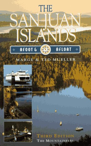 San Juan Islands, Afoot and Afloat: Afoot and Afloat, Mueller, Marge; Mueller, Ted