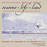 Arctic National Wildlife Refuge :  seasons of life and land : a photographic journey