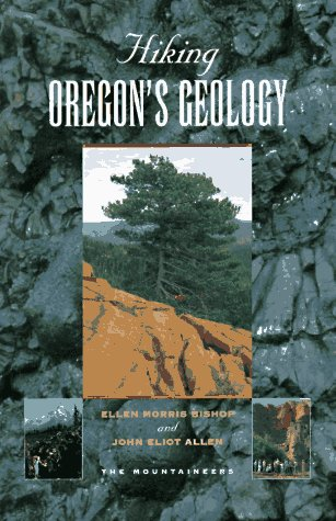 Hiking Oregon's Geology, Bishop, Ellen Morris; Allen, John Eliot