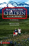 Best Hikes With Children in Colorado (Best Hikes With Children Series)