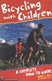 Bicycling With Children: A Complete How-To Guide