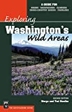 Exploring Washington's Wild Areas: A Guide for Hikers, Backpackers,  Climbers, X Country Skiers and Paddlers