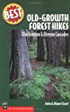 Best Old Growth Forest Hikes: Washington and Oregon Cascades