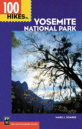 100 Hikes in Yosemite National Park (100 Hikes in Yosemite National Park, 1st ed)