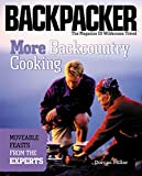 More Backcountry Cooking: Moveable Feasts by the Experts