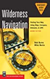 Wilderness Navigation: Finding Your Way Using Map, Compass, Altimeter, and GPS