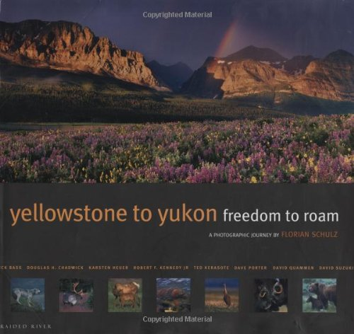 Yellowstone to Yukon Freedom to Roam: A Photographic Journey
