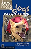 Best Hikes With Dogs: Las Vegas & Beyond