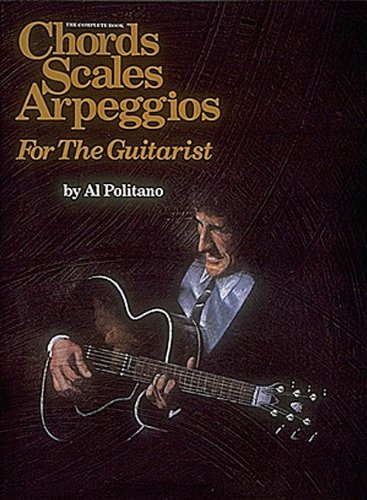 The Complete Book: Chords, Scales, and Arpeggios for the Guitarist, Politano, Al