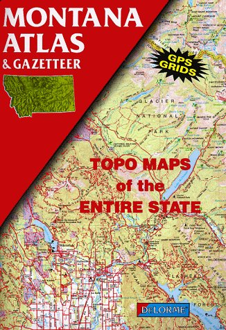 Montana Atlas and Gazetteer (State Atlas & Gazetteer), Delorme Mapping Company
