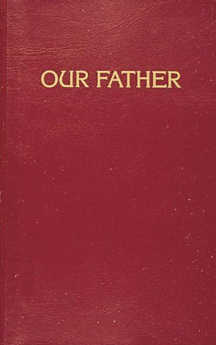 Our Father: Prayers to Our Heavenly Father and Scripture Readings