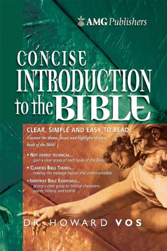 AMG Concise Introduction to the Bible (AMG Concise Series), Vos, Howard