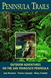 California Hiking: Peninsula Trails: Outdoor Adventures on the San Francisco Peninsula