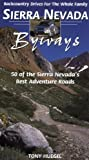 Sierra Nevada Byways: 50 Backcountry Drives For The Whole Family