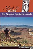 Afoot & Afield Las Vegas and Southern Nevada: A Comprehensive Hiking Guide