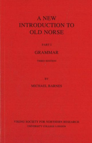A New Introduction to Old Norse: I Grammar, Michael Barnes