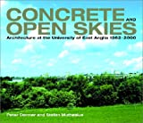 Concrete and Open Skies: Architecture at the University of East Anglia, 1962-2000