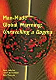 Man-Made Global Warming: Unravelling a Dogma