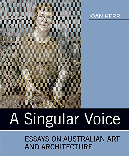 A Singular Voice: Essays on Australian Art and Architecture