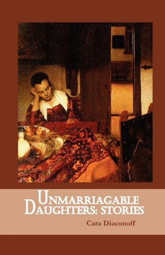 Unmarriageable Daughters, Diaconoff, Cara