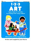 1-2-3 Art: Open-Ended Art Activities for Working With Young Children