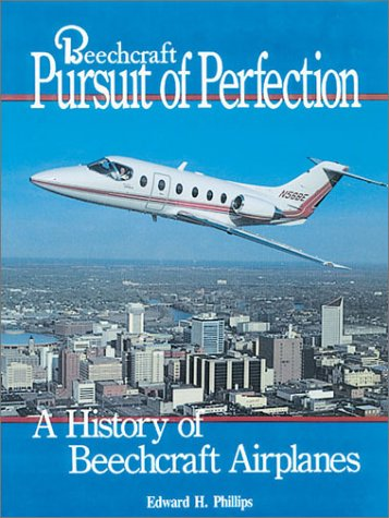 Beechcraft Pursuit of Perfection, Phillips, Edward H.