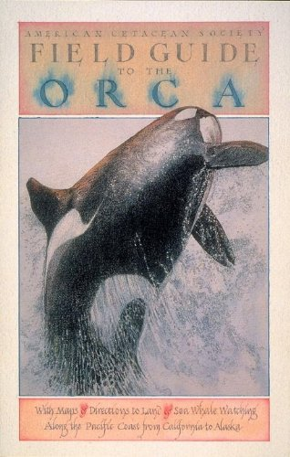 Field Guide to the Orca (Sasquatch Field Guide Series), American Cetacean Society; David G. Gordon; Charles F. Flaherty