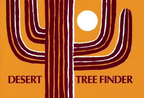 Desert Tree Finder: a pocket manual for identifying desert trees (Nature Study Guides), Watts, May Theilgaard