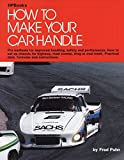How to Make Your Car Handle/Fred Puhn