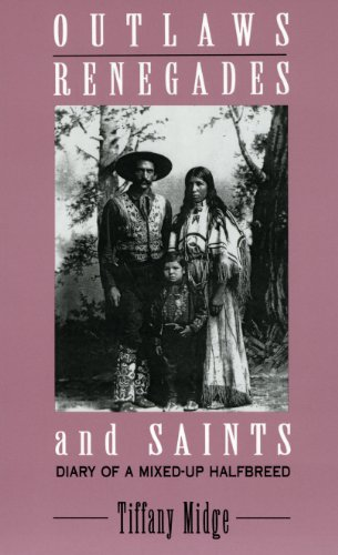 Outlaws, Renegades & Saints: Diary of a Mixed-Up Half Breed (Critical Perspectives on the Past (Paperback)), Midge, Tiffany