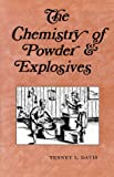 The Chemistry of Powder and Explosives, Davis, Tenney L.