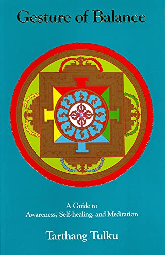 Gesture of Balance: A Guide to Self-Healing & Meditation (Nyingma Psychology Series), Tulku, Tarthang
