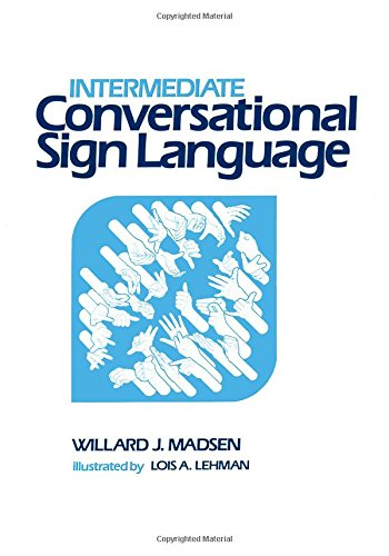 Intermediate Conversational Sign Language, Madsen, Willard