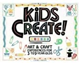 Kids Create!: Art and Craft Experiences for 3- To 9-Year-Olds