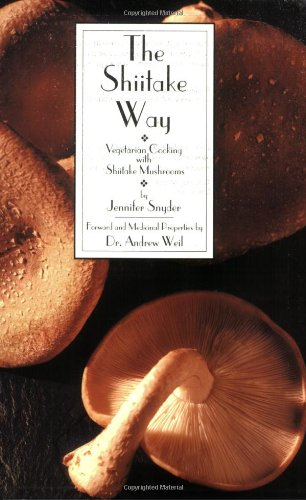 The Shiitake Way: Vegetarian Cooking with Shiitake Mushrooms, Snyder, Jennifer
