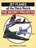 Jet Planes of the Third Reich, The Secret Projects