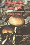 Hallucinogenic and Poisonous Mushroom Field Guide, Menser