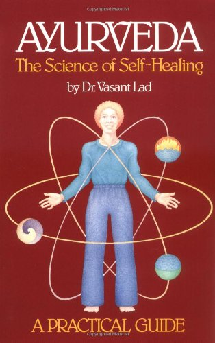 Ayurveda: The Science of Self Healing: A Practical Guide, Vasant Lad