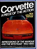 Corvette: A Piece of the Action--Impressions of the Marque and the Mystique, 1953-1985