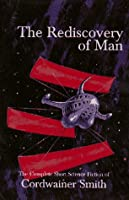 REVIEW: The Rediscovery of Man by Cordwainer Smith