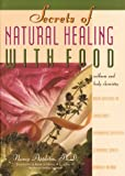 Secrets of Natural Healing With Food: Wellness and Body Chemistry