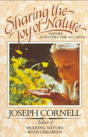 Sharing the Joy of Nature: Nature Activities for All Ages, Joseph Bharat Cornell