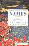 Names, Names and More Names: Locating Your Dutch Ancestor in Colonial America