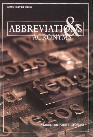 Abbreviations & Acronyms: A Guide for Family Historians, Sperry, Kip