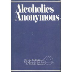 Alcoholics Anonymous: The Story of How Many Thousands of Men and Women Have Recovered from Alcoholism/Third Edition, Anonymous